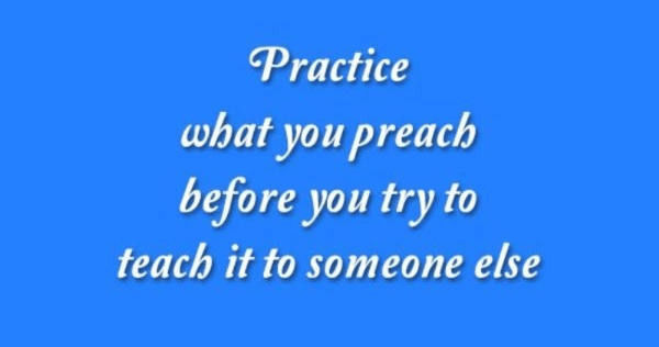 essay practise you preach Doctors, practice what you preach cristine russell jun 12, 2012 do as i say, not as i do just doesn't work in medicine  to practice what they should be preaching.